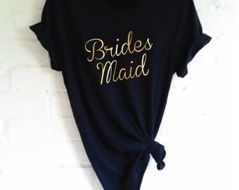 Bridesmaid T-Shirt. Hen Party Shirt. Wedding Party Shirt. Bachelorette Party Shirt. Bridal Party Shirt. Bridal Shower. Maid Of Honor.
