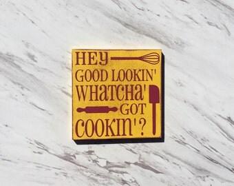 Hey Good Lookin' Whatcha Got Cookin'-MAGNET