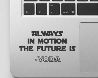Star Wars Decal Quote - Laptop Decal | Yoda Movie Quote MacBook Sticker | Starwars Sticker Saying | Always in motion the future is