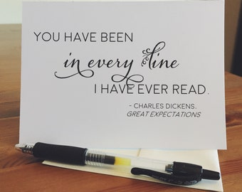 "Charles Dickens Quote ""You Have Been in Every Line I Have Ever Read"" Great Expectations, Blank Greeting Card, Book Lover Christmas Gift"