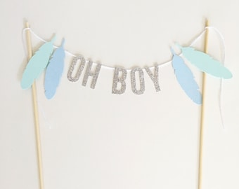 OH BOY Cake Topper with feathers Boho Baby Shower