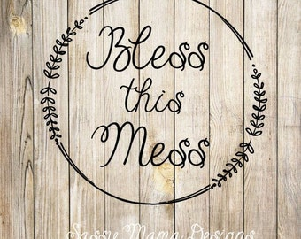 Bless this Mess SVG PNG GSP dxf, instant download