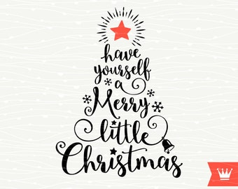 Have Yourself A Merry Little Christmas SVG Cutting File Merry Christmas Winter Tree for Cricut Explore, Silhouette Cameo, Cutting Machines