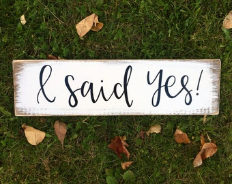 I Said Yes - Wood Sign | Custom Wood Sign | Engagement Sign | Save The Date Sign | Engagement Pictures | Wedding | Wedding Signs | Love Sign