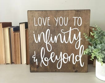 Love You To Infinity & Beyond - Wood Sign