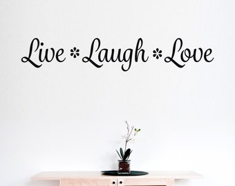 Live Laugh Love - Vinyl Wall Decal Quote