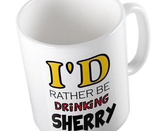 I'd rather be drinking sherry mug