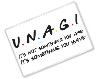 Unagi - Friends Inspired - Funny Quote - Magnet - FREE UK SHIPPING