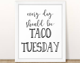 Every Day Should Be Taco Tuesday Printable Art, Typography Art Poster, Typography Print, Cinco De Mayo Wall Art, Printable taco wall art
