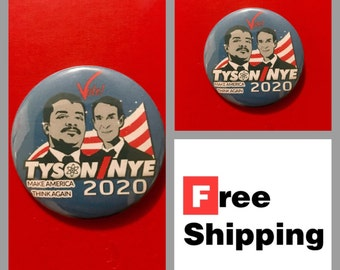 Tyson/Nye 2020 Presidential Ticket Button Pin, FREE SHIPPING & Coupon Codes