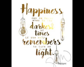 Harry Potter Art Print Happiness can be found Dumbledore Quote Harry Potter Designs Edison Bulbs Foil Print