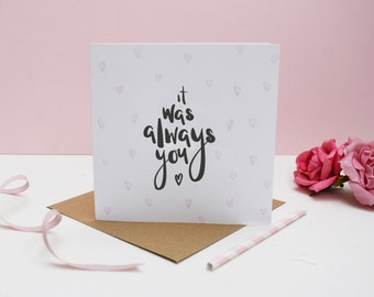 It Was Always You Hand-lettered Valentines Card - Valentines Day - Greeting Card - Love - Wedding - Valentines Card