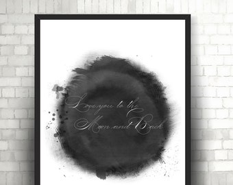 Love you to the Moon and Back - Print