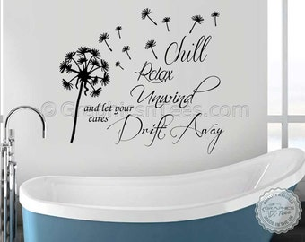 Bathroom Wall Sticker, Chill Relax Unwind with Dandelion in Wind, Inspirational Quote, Home Wall Art Decal
