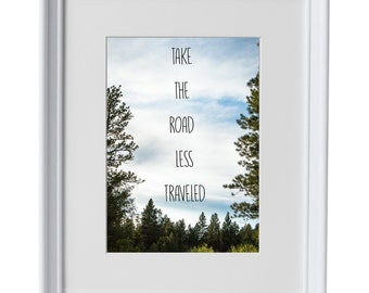 Take the Road Less Traveled Forest Trees Mountains Adventure Explore Travel Photography Print Wall Art Instant Download