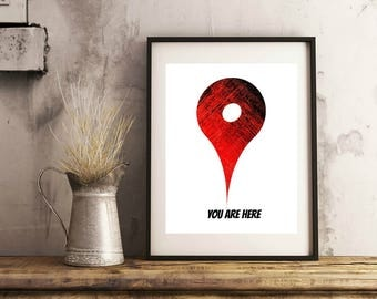 You Are Here Printable Art - Instant Download, Location