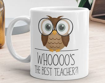 Whoooo's The Best Teacher - Ceramic Mug 11oz or 15oz - Funny Saying Coffee Cup School Gift For Teachers Owl Pun Glasses Owls Fun Mugs Gifts