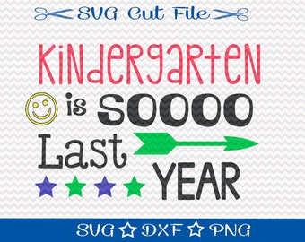 Kindergarten Graduation SVG File / Last Day of School / SVG Cutting File / Kindergarten SVG Cut File