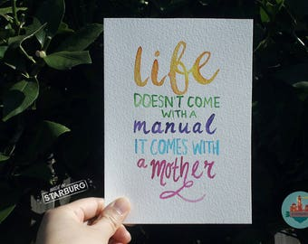 Watercolour Painting - Mother Quote / Life, Manual, Mom, Mum, Mother's Day