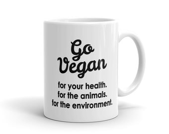 Go Vegan Mug Vegan Gift for Vegan Vegetarian Mug Vegetarian Gift Funny Vegan Mug Animal Rescue Mug for Vegan Friend Mug for Vegan #1153