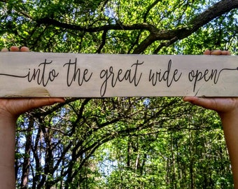 Into the great wide open, pallet sign, Tom Petty and the Heartbreakers, graduation gift, inspirational decor, wooden sign, motivational art for sale  Delivered anywhere in Canada
