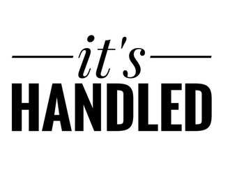 It's Handled Decal