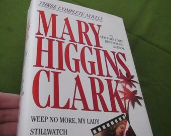 3 Complete Novels Weep No More * Stillwatch * A Cry in the Night ** Mary Higgans Clark ** 1992 **sj