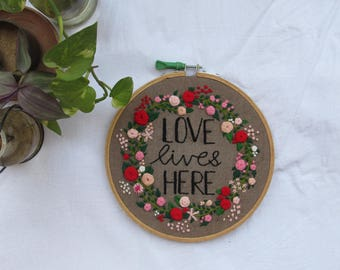 love lives here Embroidered hoop