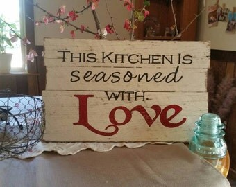 This kitchen is seasoned with love, kitchen sign, love sign, wedding gifts, Valentine's day, Valentine's decor, wall hanging, reclaimed wood