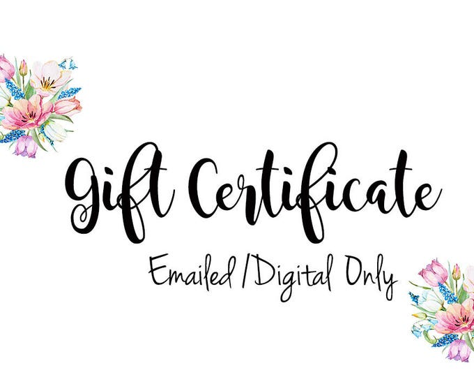 Gift Certificate / Gift Card / Emailed / Digital / Download