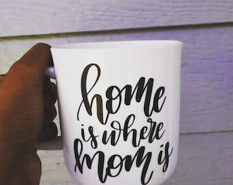 Home is where mom is coffee mug Gift for mom Mothers day gift Birthday gift Gift for her Coffee Mug