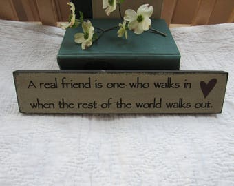Wood Sign Friend Walks In When Rest of World Walks Out Country Decor Gift Plaque