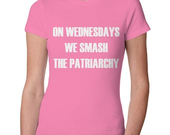 On Wednesdays We Smash the Patriarchy Shirt, Girl Power Shirt, Feminist Shirt, Nasty Woman Shirt, Smash the Patriarchy