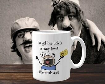 Funny Mug 'I've Got Two Tickets to Crazy Town! Who Wants one?' Coffee Mug, Coffee Cup, Ceramic Mug
