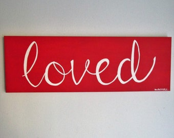 "Loved - 24"" x 8"" Acrylic on Stretched Canvas"