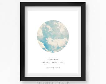 I Am No Bird And No Net Ensnares Me, Charlotte Bronte, Jane Eyre, Quote Print, Literary Quote, Literary Print