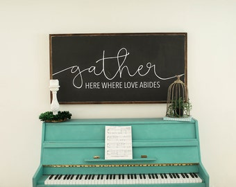 """Gather here where love abides 