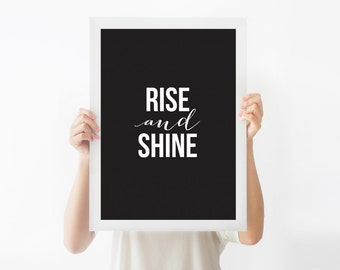 Typographic print, black and white | Rise and Shine
