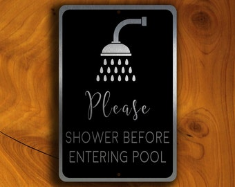 POOL SIGNS - Please SHOWER Before Enetring the Pool. Shower Pool Sign, Shower Rinse Sign, Pool Sign, Pool Safety Sign, Swimming Pool Sign
