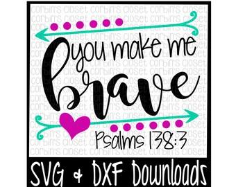 You Make Me Brave Cut File - DXF & SVG Files - Silhouette Cameo, Cricut
