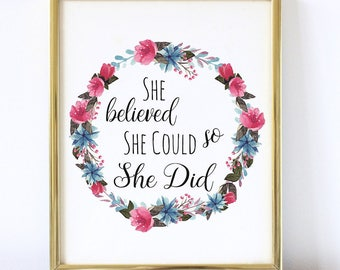 She Believed She Could So She Did Art, Inspirational Print, She Believed She Could So She Did, Vintage Flowers, Inspirational Quote