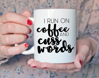 I Run on Coffee and Cuss Words PNG SVG JPEG Cutting file Cricut