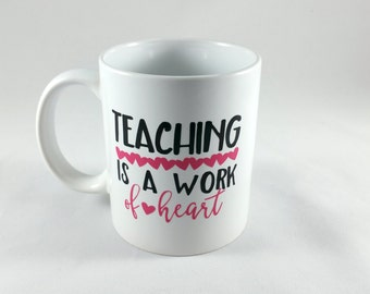 11oz. Teaching is a Work of Heart Coffee Mug