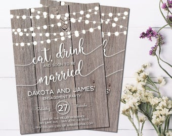 "Engagement Invitation, Engagement Party, ""Eat Drink and Soon to be Married"" Printable, Wedding Engagement Invites, Wood, Rustic"