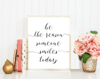 Be The Reason Someone Smiles Today - Be The Reason  - Someone Smiles Today - Inspirational Quote - Motivational Poster - Kitchen Poster