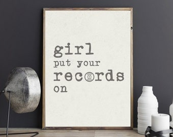 Wall Art, Print, Girl Put Your Records On, Typewriter Font, Print