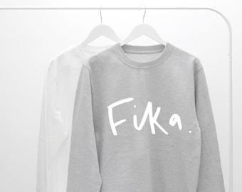 Fika Sweater - motivational sweatshirt - slogan sweater - typography sweater - Swedish Fika Sweater