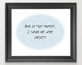 The Perks of Being a Wallflower - I Swear We Were Infinite Quote - Print