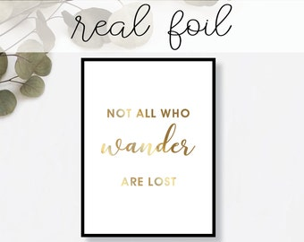 Not All Who Wander are Lost Print // Real Gold Foil // Minimal // Gold Foil Art // Home Decor // Modern Office // Typography // Fashion