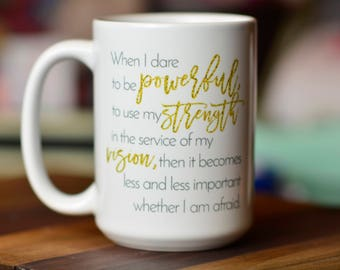 When I Dare to Be Powerful // Audre Lorde Quote // Motivational Mug // Black Feminist Quote // Feminist Gift // Encouragement Gift